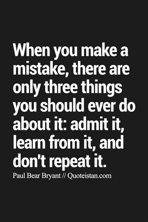 The Mistakes when you make a mistake there are only three things you