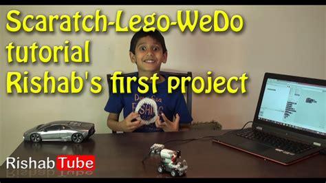 lego wedo tutorial scaratch lego wedo tutorial rishab s first project youtube