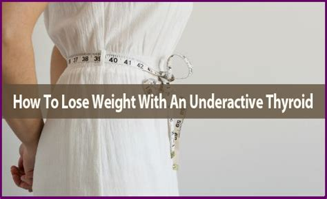 weight loss underactive thyroid how to lose weight with underactive thyroid how to autos
