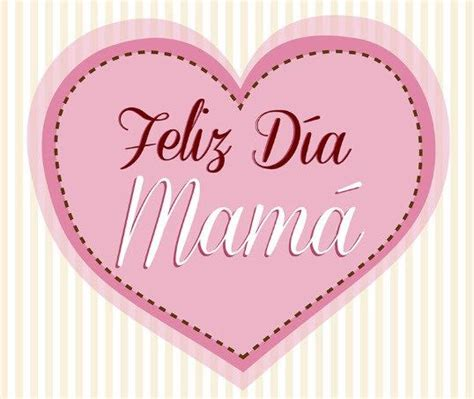 imagenes feliz dia mama imagen de un corazon feliz dia mama dia de las mamas