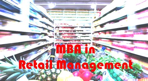 Mba In Retail Management Syllabus by 3 Reasons To Choose Mba In Retail Management Ignite