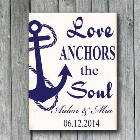 Love Anchors The Soul Nautical - love anchors the soul nautical anchor sign personalized