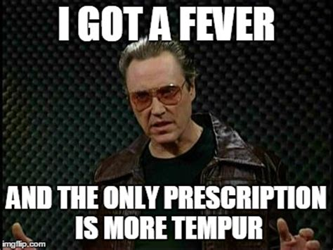 Fever Meme - needs more cowbell imgflip
