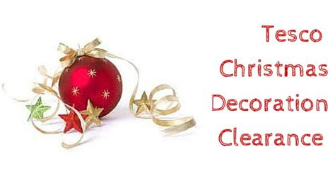 tesco christmas decoration clearance