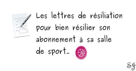 Mod 232 Le De Lettre Lettre De Resiliation Abonnement Salle De Sport 28 Images Mod 232 Le De Lettre De R 233