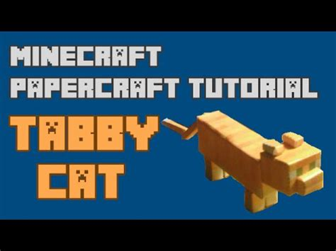 Minecraft Papercraft Tutorial - minecraft papercraft tutorial tabby cat