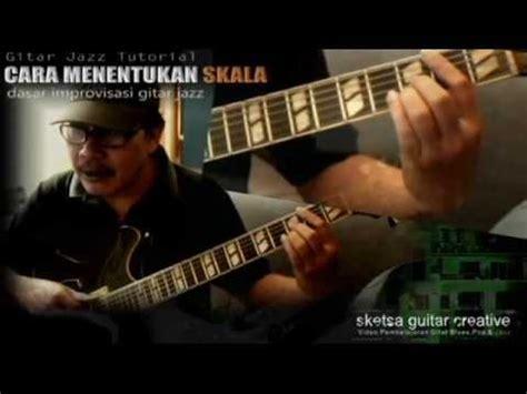 tutorial gitar jazz dasar dasar improvisasi cara menentukan skala dalam chord