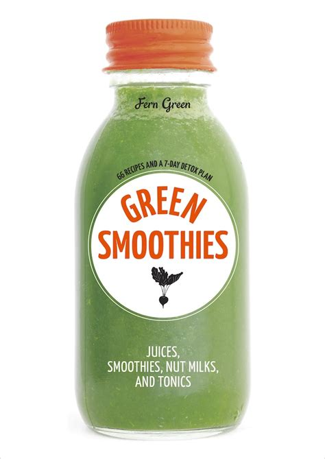 Detox Solution Green Smoothie Recipe by Green Smoothies 66 Recipes And A 7 Day Detox Plan By Fern