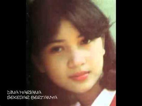 Film Lawas Dina Mariana | dangdut lawas dina mariana sekedar bertanya dangdut
