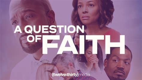 a question of faith take your volunteer team to see a question of faith