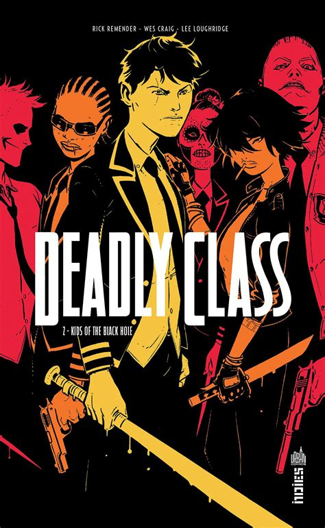 Deadly Class Volume 5 deadly class tome 2 wes craig et rick remender