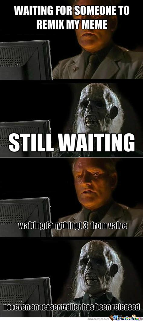Still Waiting Meme - still waiting meme computer image memes at relatably com