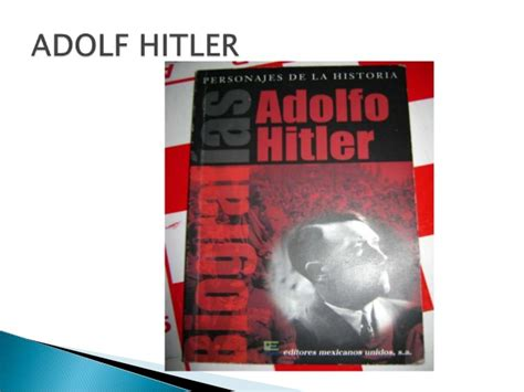 biography adolf hitler resumen biografias hitler king