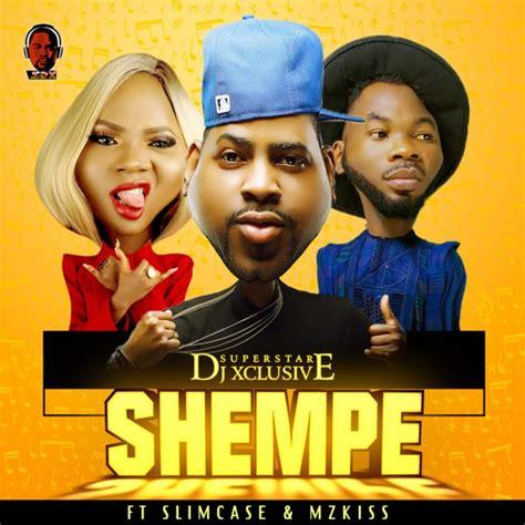 download ojd x kiss daniel yeba refix mp3 video download download dj xclusive ft slimcase mz kiss shempe mp3