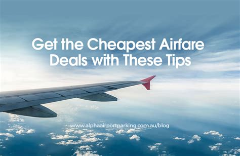 cheapest airfare deals   tips alpha
