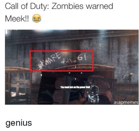 Cod Zombies Memes - call of duty zombies warned meek asap memes genius