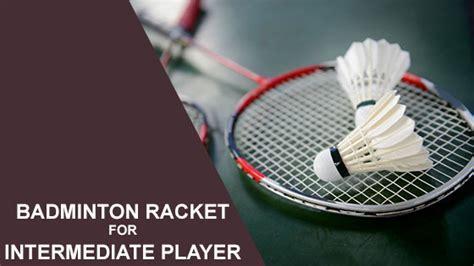 best badminton racket 5 best badminton racket for intermediate player in 2019