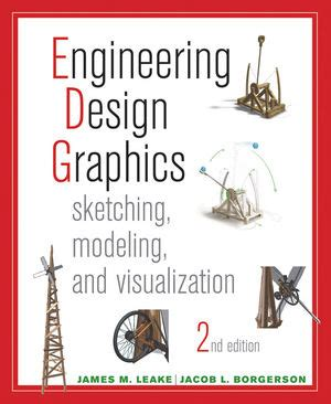 engineering design graphics leake wiley engineering design graphics sketching modeling
