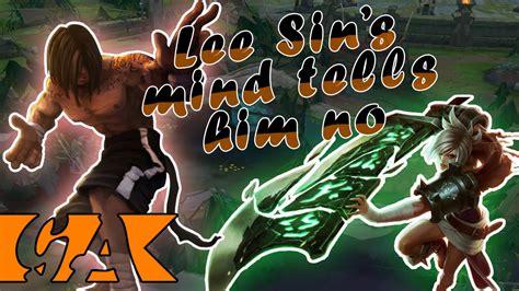 heeg opinion 17 lee sin s mind tells him no ga youtube