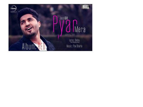 jassi gill songs new 2017 jassi gill new song pyar mera mp3 download free dagorattack
