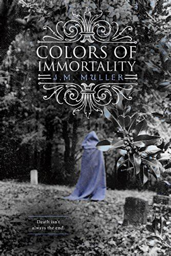 colors of immortality colors of immortality by j m muller just kindle books