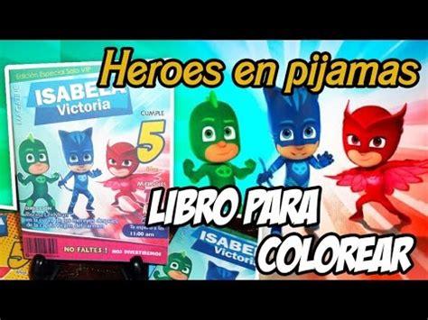 libro los hroes invitacion infantil libro para colorear heroes en pijama pj masks youtube