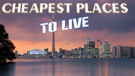 what is the cheapest place to live in the us 11 cheapest places to live in canada youtube
