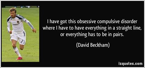 david beckham ocd biography quotes about obsessive compulsive disorder quotesgram