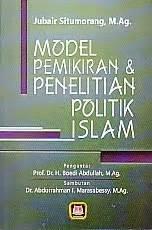 model pemikiran dan penelitian politik islam jubair situmorang ajibayustore