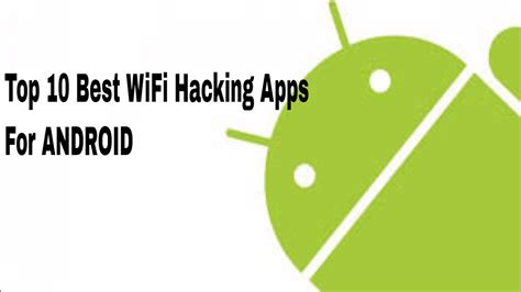 best free wifi hacker app for android top 10 best wifi hacking apps for android 2017