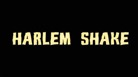 Harlem Meme - harlem shake know your meme