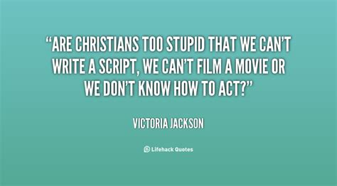 don t be stupid a call for christians to believe and live an intelligent faith books jackson quotes quotesgram