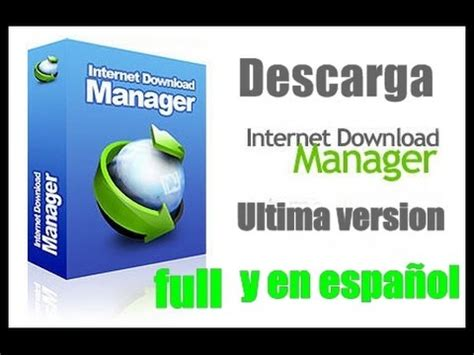 internet download manager ultima version full español internet download manager 6 23 full crack ultima
