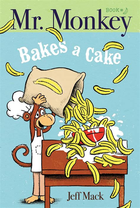 mr monkey bakes a cake book by jeff mack official