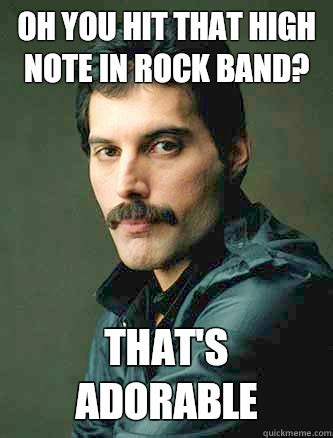 Rock Music Memes - oh you hit that high note in rock band that s adorable