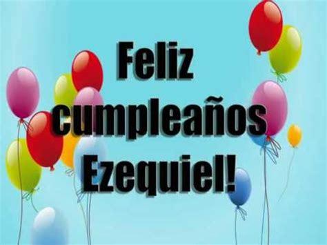 Imagenes Feliz Cumpleaños Ezequiel | feliz cumplea 241 os ezequiel youtube