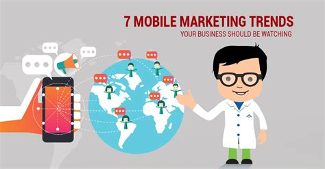 mobile marketing trends 7 mobile marketing trends your business should be