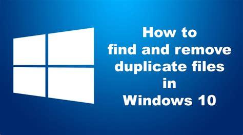 Remove Find Search Windows 10 Delete Duplicate Photos Search Engine