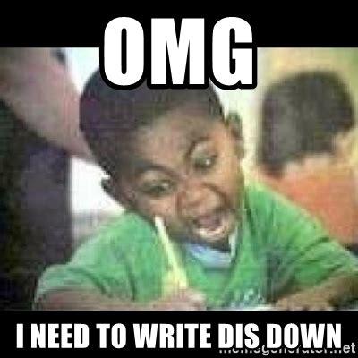 I Need Memes - omg i need to write dis down black kid coloring meme