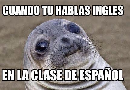 Memes En Ingles - meme creator cuando tu hablas ingles en la clase de