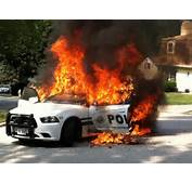 Police Cars On Fire This Car Ablaze In