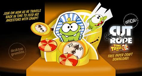 Cut The Rope Papercraft - cut the rope time travel om nom official free