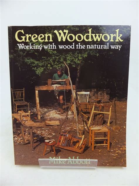 green woodworking books green woodwork working with wood the way written