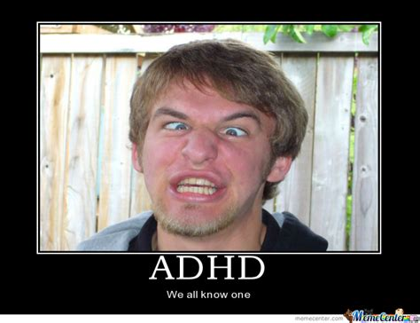 Adhd Meme - adhd by mastertitan meme center