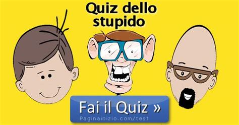 test e quiz divertenti quiz stupido