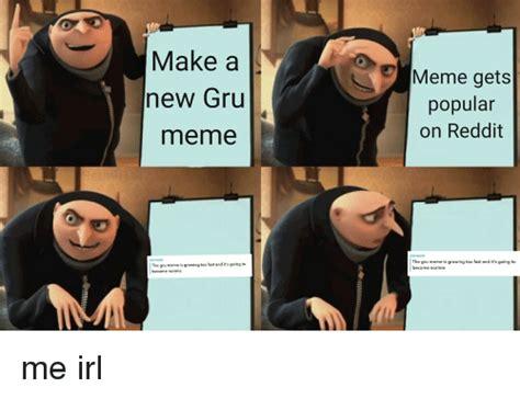 Reddit Meme Maker - make a new gru meme meme gets popular on reddit schaise