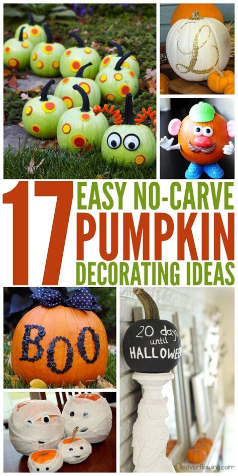 No Carve Pumpkin Decorating Ideas by 17 Creative No Carve Pumpkin Decorating Ideas The Most