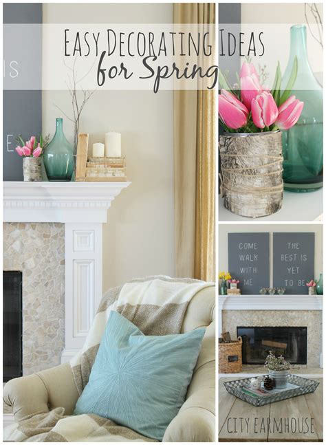simple decorating ideas for home seasons of home easy decorating ideas for spring city