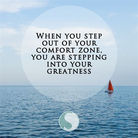 Comfort Zone Quotes by When You Step Out Of Your Comfort Zone You Are Stepping
