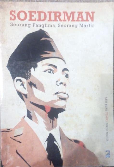 Buku Soedirman Seorang Panglima Seorang Martir Tim Buku Tempo 232 gambar terbaik tentang buku non fiksi indonesia di yogyakarta kuala lumpur dan